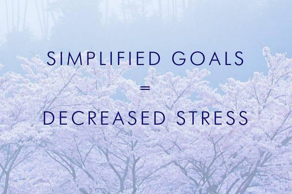 simplified goals = decreased stress