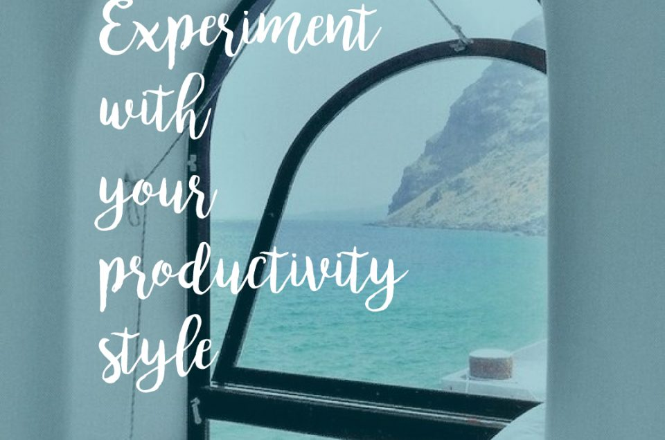 Experiment with your productivity style.