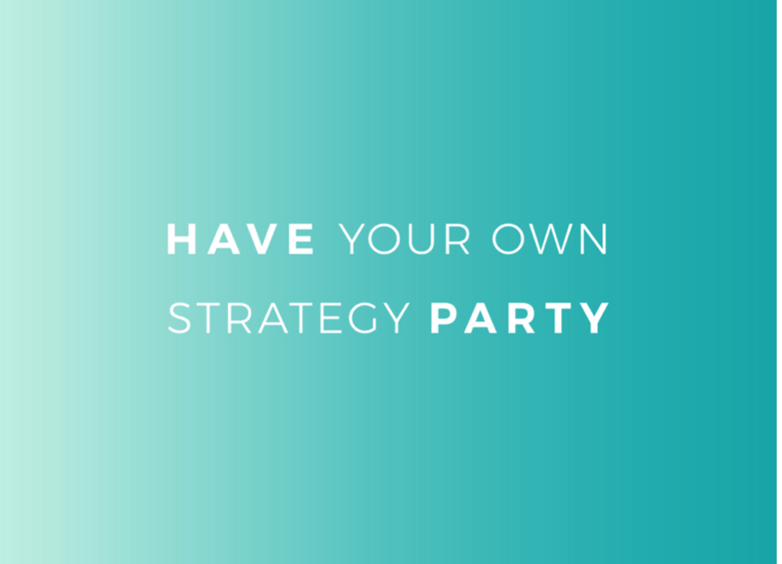 Have Your Own Strategy Party